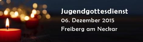 Nächster Jugendgottesdienst in Freiberg am Neckar